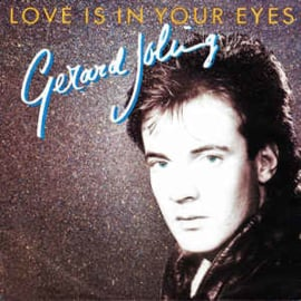"Gerard Joling ‎– Love Is In Your Eyes (7"" Single) S70"