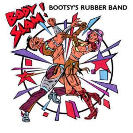 "Bootsy's Rubber Band – Body Slam! (12"" Single) T20"