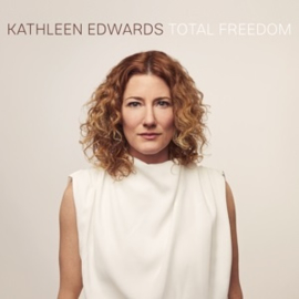 Kathleen Edwards - Total Freedom (LP)