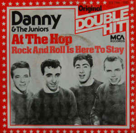 "Danny & The Juniors - At The Hop / Rock And Roll Is Here To Stay(7"" Single) S80"