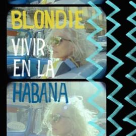 Blondie – Vivir en la Habana (LP)
