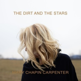Mary Chapin Carpenter - Dirt and the Stars (2LP)