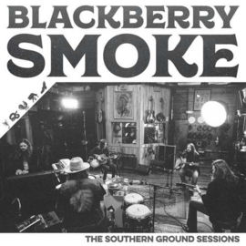 Blackberry Smoke – The Southern Ground Sessions (LP)