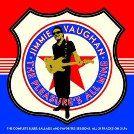 Jimmie Vaughan - Pleasure's All Mine (PRE ORDER) (3LP)