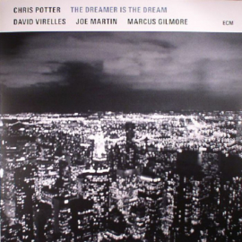 Chris Potter – The Dreamer Is The Dream (LP)