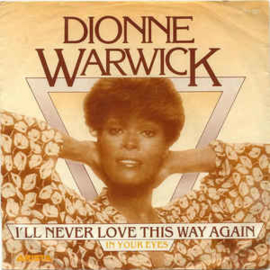 """Dionne Warwick – I'll Never Love This Way Again (7"""" Single) S80"""