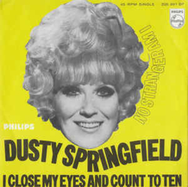 """Dusty Springfield – I Close My Eyes And Count To Ten (7"""" Single) S90"""