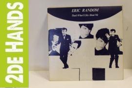 Eric Random ‎– That's What I Like About Me (LP) C80