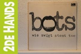 Bots - Wie Zwijgt stemt toe (LP) J10