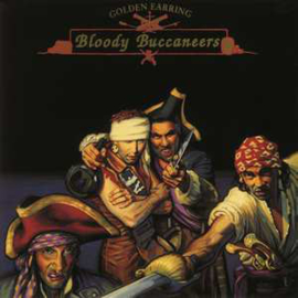 Golden Earring – Bloody Buccaneers (LP)