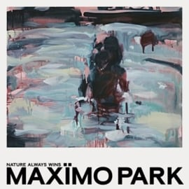 Maxïmo Park - Nature Always Wins (PRE ORDER) (2LP)