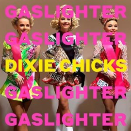 The Chicks - Gaslighter (LP)