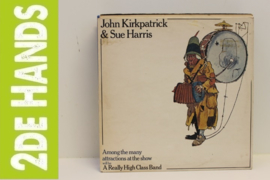 John Kirkpatrick & Sue Harris ‎– Among The Many Attractions At The Show Will Be A Really High Class Band (LP) D20