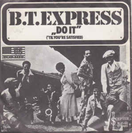 """B.T. Express – Do It ('Til You're Satisfied) (7"""" Single) S70"""