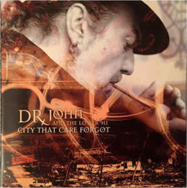 Dr. John And The Lower 911 – City That Care Forgot (2LP)