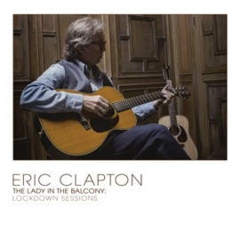 Eric Clapton - Lady In the Balcony: Lockdown Sessions (PRE ORDER) (2LP)