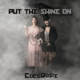 CocoRosie - Put the Shine On (2LP)