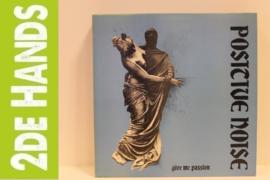Positive Noise – Give Me Passion (LP) F70