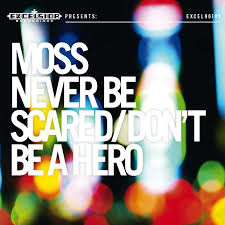 Moss - Never Be Scared / Don't Be A Hero (LP)