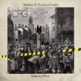 The Orb - Abolition of the Royal Familia - Guillotine Mixes (2LP)