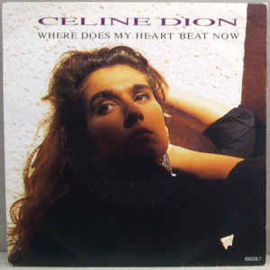 """Celine Dion – Where Does My Heart Beat Now (7"""" Single) S90"""