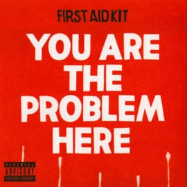 """First Aid Kit – You Are The Problem Here (7"""" Single)"""