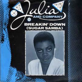 "Julia And Company – Breakin' Down (Sugar Samba) (12"" Single) T20"