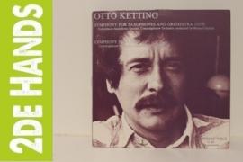 Otto Ketting - Netherlands Saxophone Quartet / Concertgebouw Orchestra / Bernard Haitink / Hans Rosbaud – Symphony For Saxophones And Orchestra / Symphony No. 1 (LP) C90