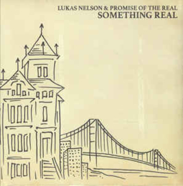 Lukas Nelson & Promise Of The Real – Something Real (LP)