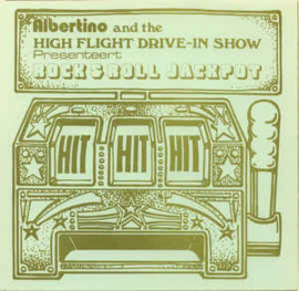 "Albertino And The High Flight Drive-In Show ‎– Presenteert Rock & Roll Jackpot (7"" Single) S60"