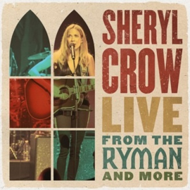Sheryl Crow – Live From the Ryman and More (4LP)