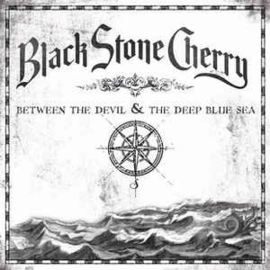 Black Stone Cherry ‎– Between The Devil & The Deep Blue Sea (LP)