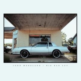 John Moreland - Big Bad Luv (LP)