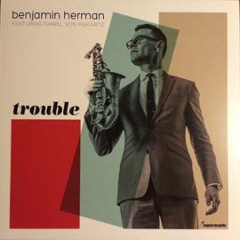Benjamin Herman Featuring Daniel von Piekartz – Trouble (LP)
