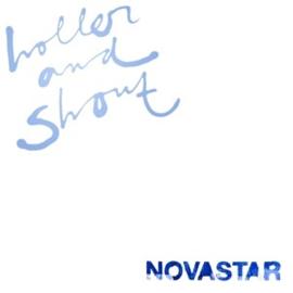 Novastar - Holler and Shout (PRE ORDER) (LP)