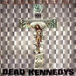 Dead Kennedys - In God We Trust (LP)