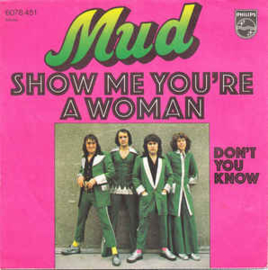 """Mud – Show Me You're A Woman (7"""" Single) S70"""