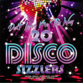 Various – Don't Leave Me This Way - 20 Disco Sizzlers (2LP)