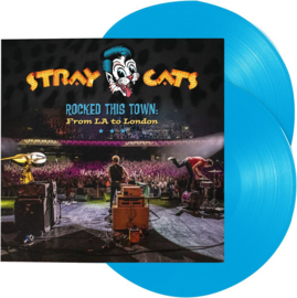 Stray Cats - Rocked This Town: From LA To London (2LP)