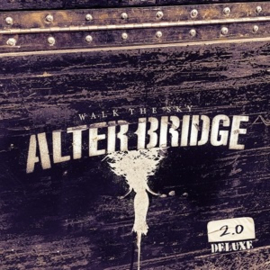 Alter Bridge - Walk the Sky 2.0 (LP)