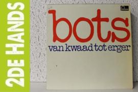 Bots – Van Kwaad Tot Erger (LP) K10