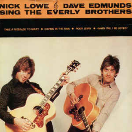 """Nick Lowe & Dave Edmunds – Nick Lowe & Dave Edmunds Sing The Everly Brothers (7"""" Single) S70"""