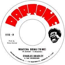 "Charles Bradley - Watcha Doing (7"" Single)"