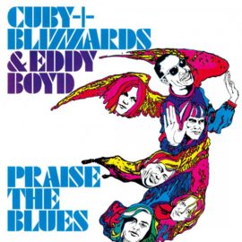 Cuby + Blizzards & Eddy Boyd – Praise The Blues (LP)