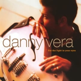 Danny Vera - For the Light In Your Eyes (LP)
