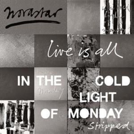 Novastar - Live Is All - In The Cold Light Of Monday Stripped (LP)