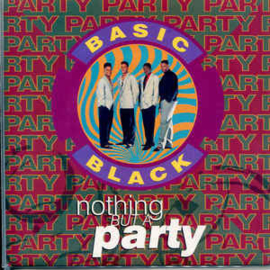"Basic Black ‎– Nothing But A Party (7"" Single) S90"