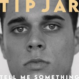 """Tip Jar - Tell Me Something (7"""" Single)"""