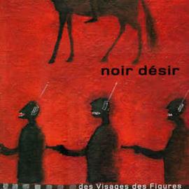 Noir Désir - Des Visages Des Figures (2LP)
