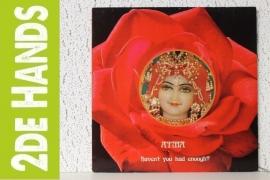 Atma - Haven't You Had Enough? (LP) C40-E20